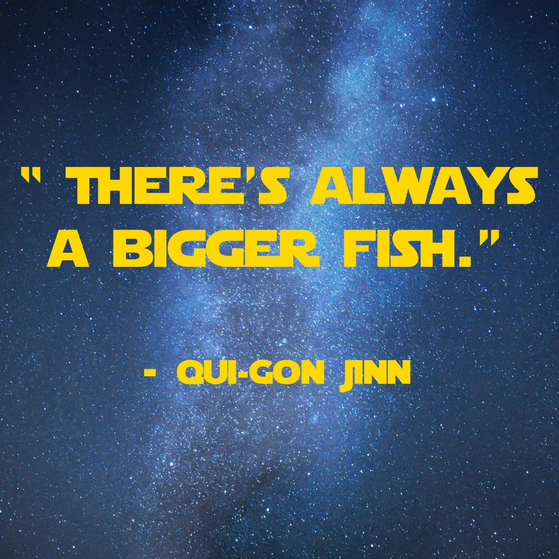 theres-always-a-bigger-fish | 31 Memorable Star Wars Quotes for Geeks