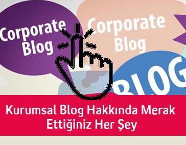 kurumsal-blog-hakkinda-merak-ettiginiz-her-sey