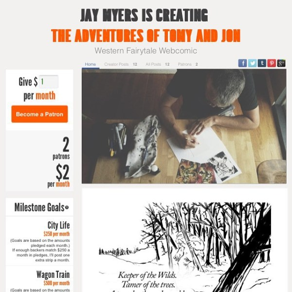 My @Patreon launched. Every level of support has rewards. If you want to help in the making of a western fairytale and see behind the scenes sketches this is one way to go about it. The Adventures of Tomy and Jon http://rndm.us/pa (short link) The webcomic posts every Wednesday at 2EST # http://rndm.us/tj # #