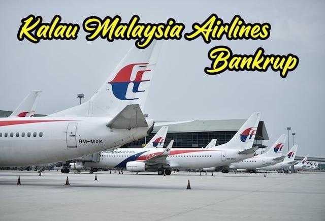 Apa_Akan_Jadi_Kalau_Malaysia_Airlines_Bankrup