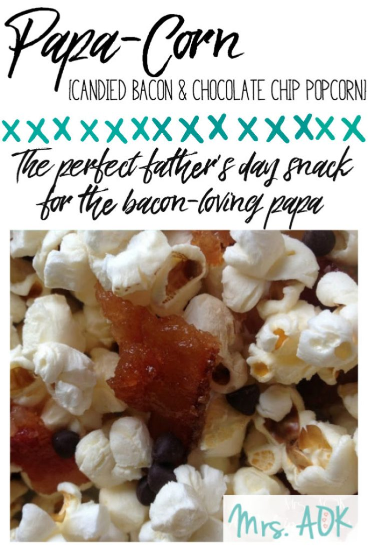 Papa-Corn: Candied Bacon Popcorn with Chocolate Chips. The perfect Father's Day Snack for the bacon-loving papa in your life.