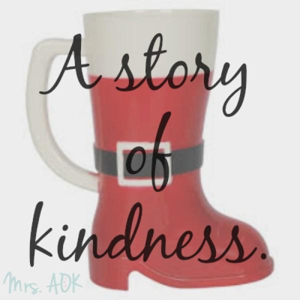 A Story of Kindness Happy Holidays  Christmas Kindness Kindness Matters
