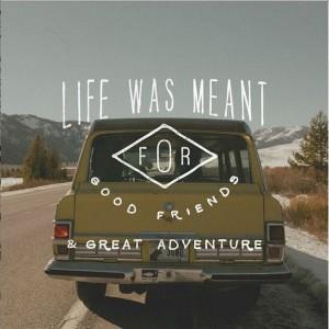 Good Friends & Adventure