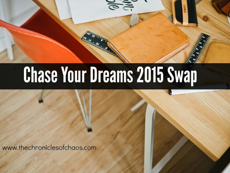 chase-your-dreams-2015-blog-swap