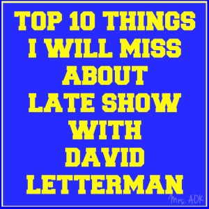 Top Ten Things I Will Miss About Late Show With David Letterman