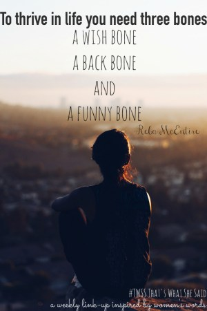 You need three bones| Reba McEntire Quote| That's What She Said Link-up