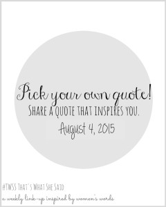 #TWSS Pick Your Own Quote