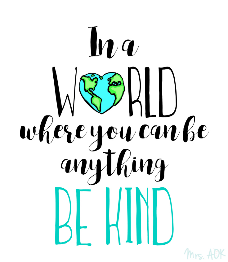 In a world where you can be anything: BE KIND
