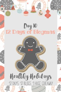 Merry Blogmas! Day 10 Healthy Holidays {12 Days, 12 Blogs + 1 Huge Giveaway}