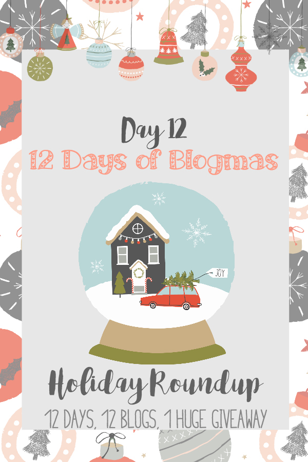 Merry Blogmas! Day 12 Holiday Roundup {12 Days, 12 Blogs + 1 Huge Giveaway}