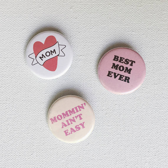 Mommyin' ain't easy button pin set via Recipe for Crazy