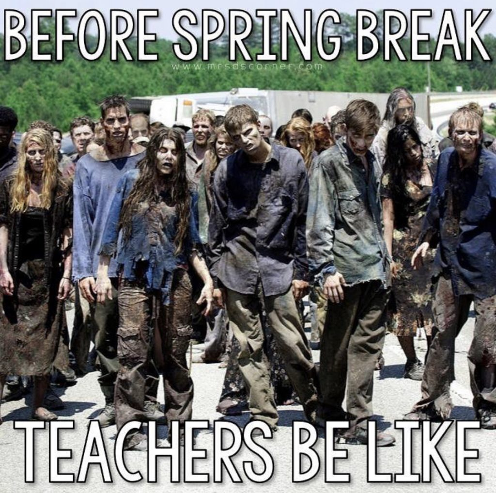 Since February and all of that time before Spring Break is rough for us teachers and it seems to turn in to one big blur, us teachers need to have a little fun by the time break is here.