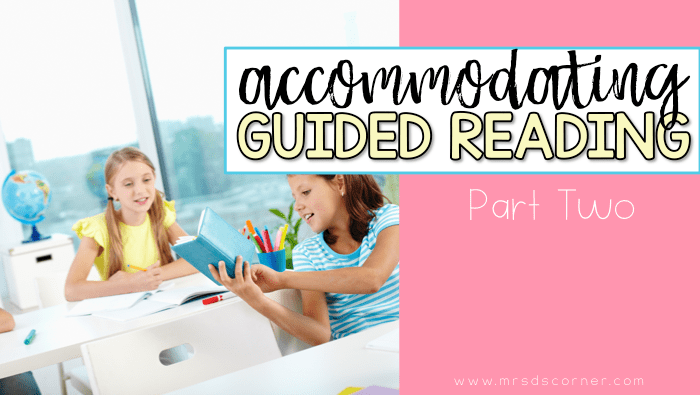 accommodating guided reading levels part two