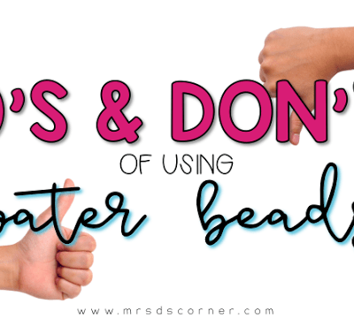 Do's and Don't's of Water Beads in a SPED Classroom