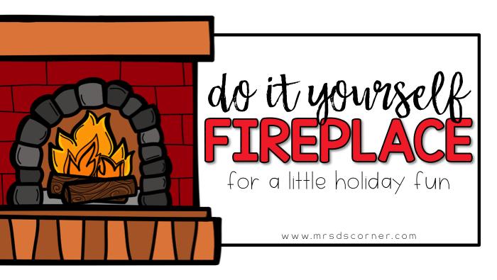 DIY Classroom Fireplace
