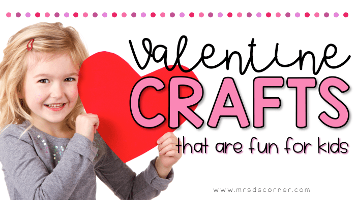 27 Valentine's Day Crafts for Any Classroom