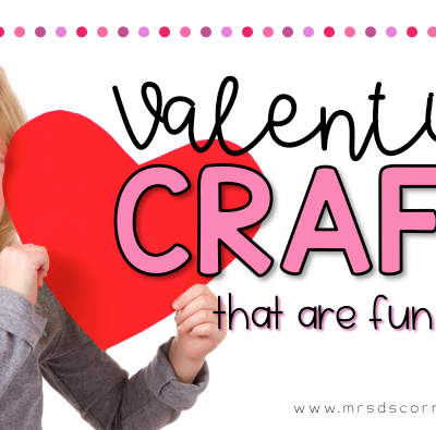27 Valentine's Crafts for Any Kid. Valentine crafts that are fun and great fine motor activities for students in special education. Blog post at Mrs. D's Corner.
