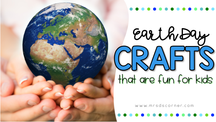 20 Earth Day Crafts for Any Elementary Classroom
