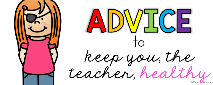 first year teacher tips and tricks - advice to keep you the teacher healthy