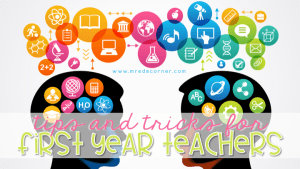First Year Teacher Tips for Special Ed Teachers