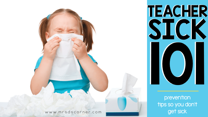 Tips for teachers to not get sick header - teacher sick prevention