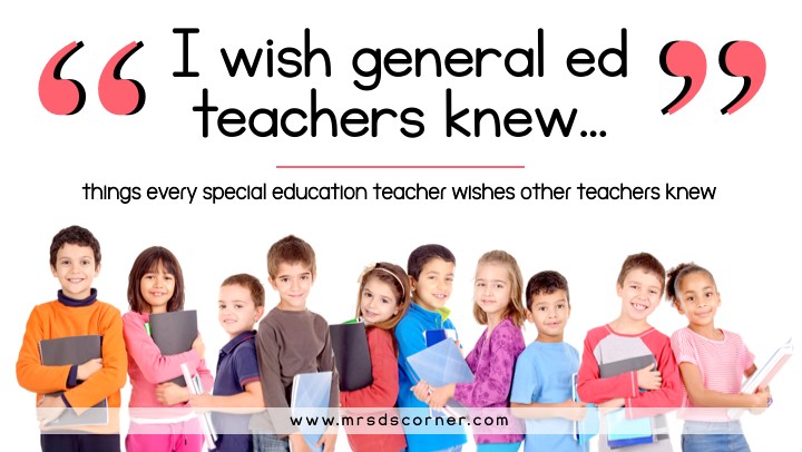Things Special Ed Teacher Wish Other Teachers Knew