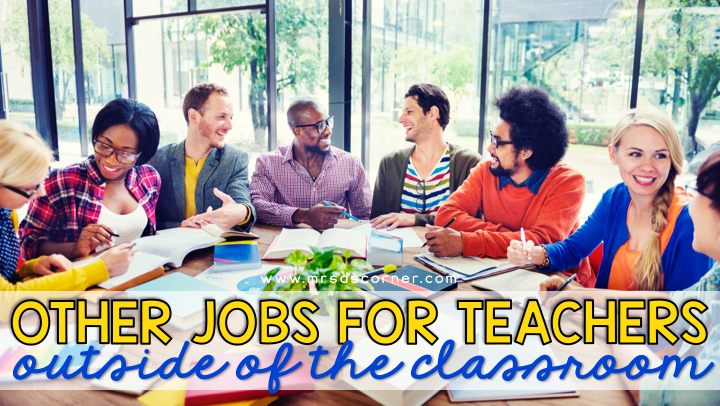 Jobs You Can Have With a Teaching Degree (Outside of the Traditional Classroom)