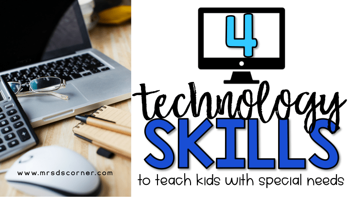 4 technology skills to teach special needs students