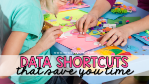 data shortcuts to save teachers time blog header. mrs ds corner.