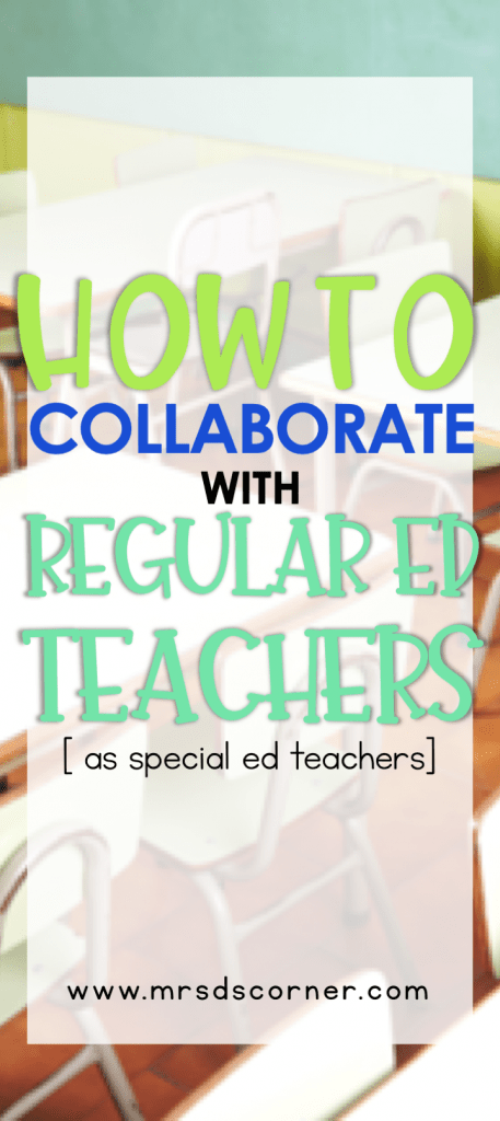 Collaborating with General Ed Teachers for special education teachers. 5 tips from mrs. ds corner.