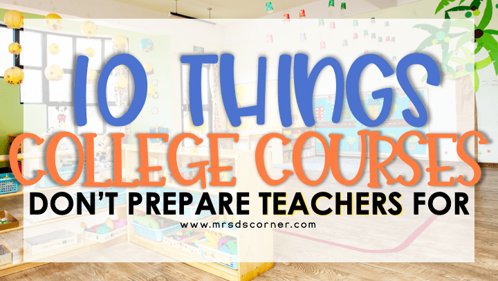 10 Things College Doesn't Prepare Teachers For