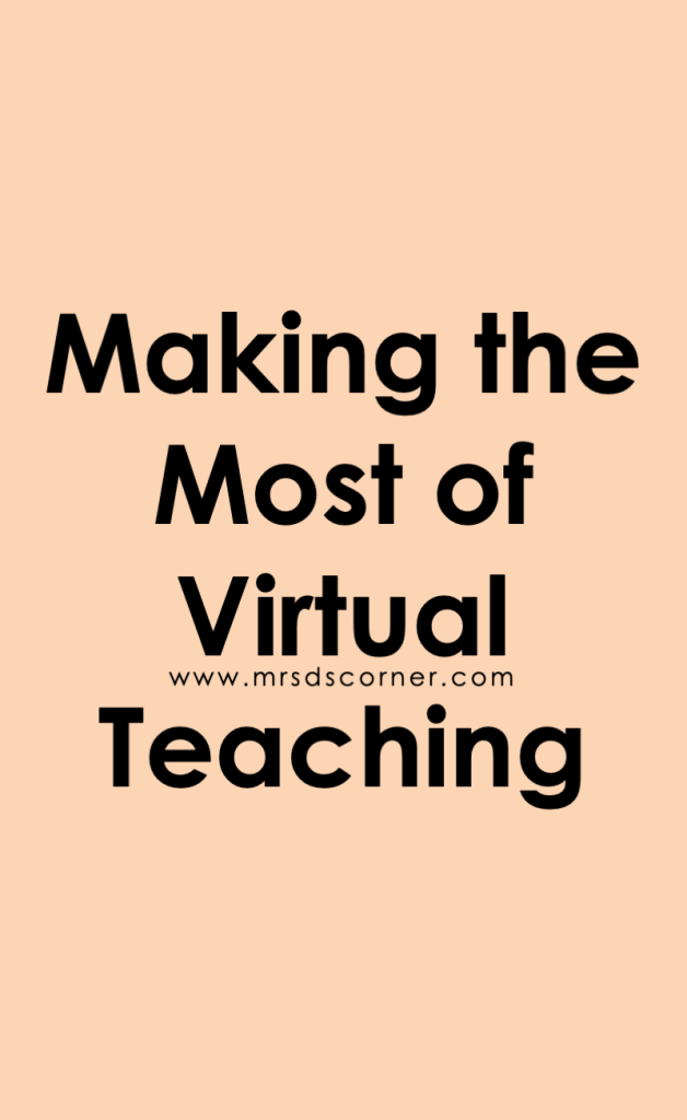 How to make the most of distance learning and virtual teaching. Tips at Mrs. D's Corner.