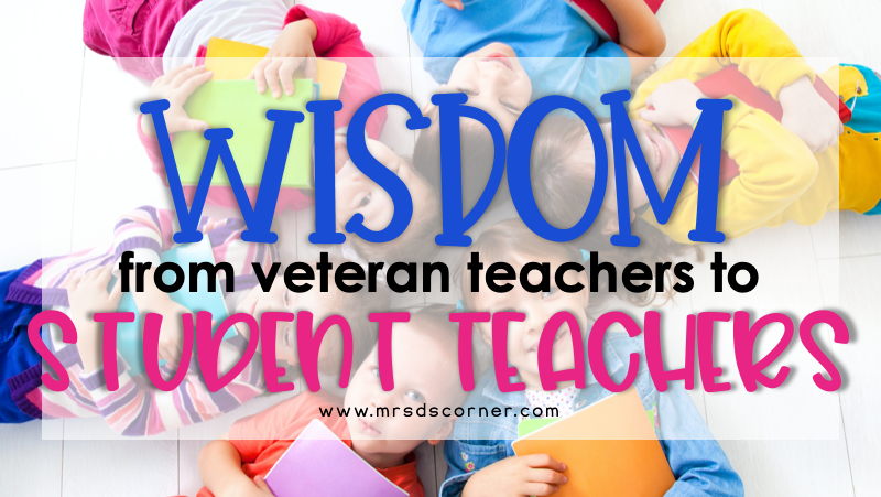 Words of Wisdom for Student Teachers