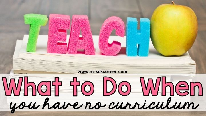 What to Do When You Have No Curriculum
