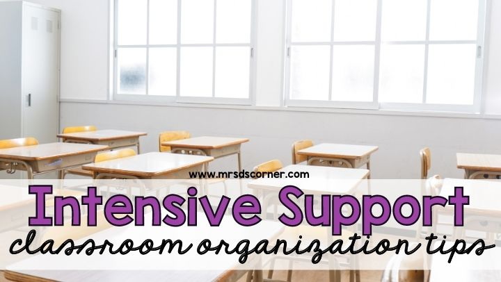 How to Organize an Intensive Support Classroom