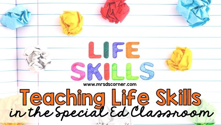 Teaching Life Skills in the Special Ed Classroom