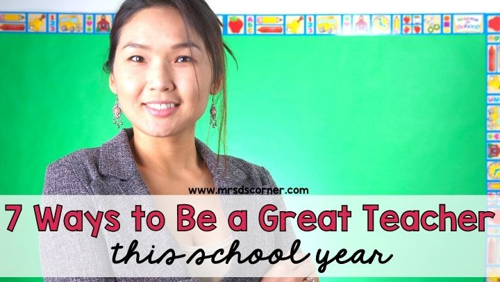 7 Ways to be a Great Teacher This School Year