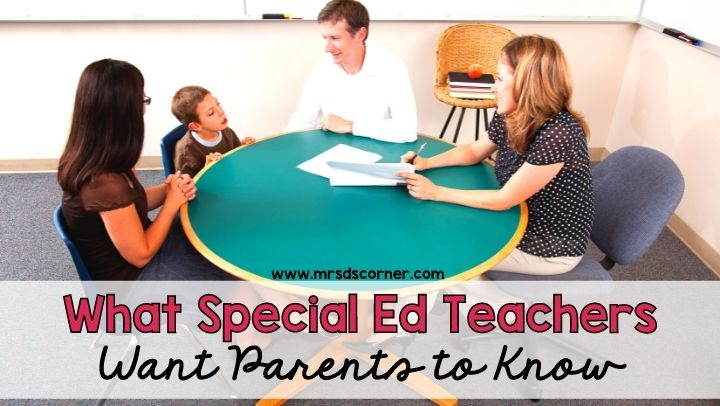 What Special Ed Teachers Want Parents to Know