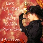 PERFORMANCE ANNOUNCEMENT: MRS. HAWKING and VIVAT REGINA to go up at Arisia 2016!