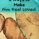 3 Ways to Make Your Sweetheart Feel Loved
