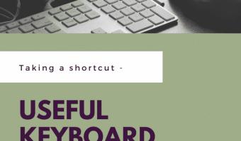 Taking a shortcut: useful keyboard shortcuts to make life easier