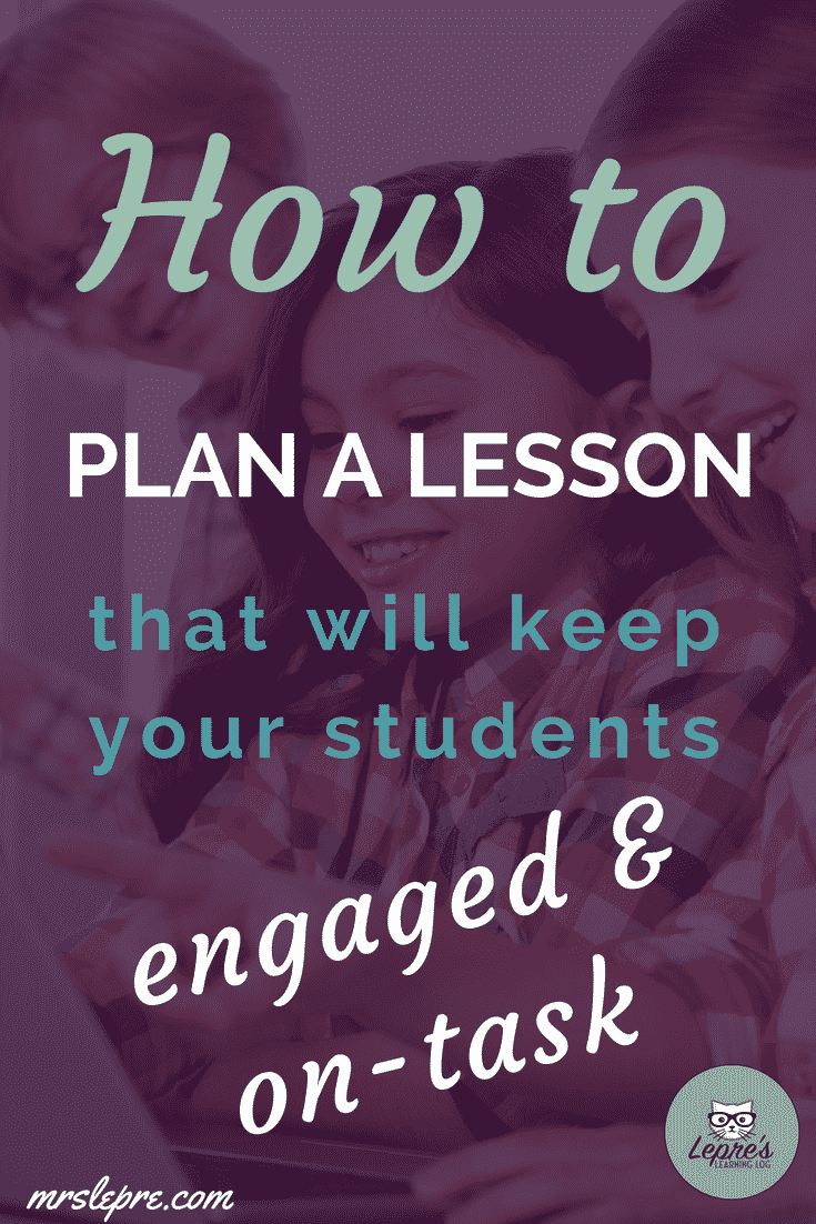 Effective lesson planning doesn't always come naturally, nor does good classroom management. Learn how to do both and save time and your sanity. lesson plans | lesson planning | classroom management | student behavior | how to plan a lesson
