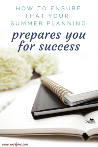 How to ensure that your summer planning prepares you for success