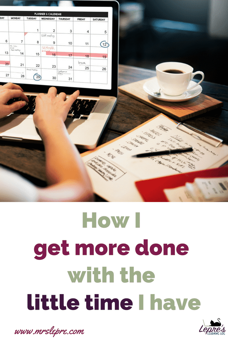 How I get more done with the little time I have