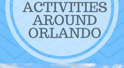 Our Top 7 Things to Do Around Orlando