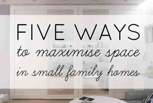 make space in small family homes