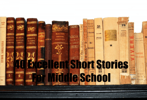 40 Excellent Short Stories For Middle School