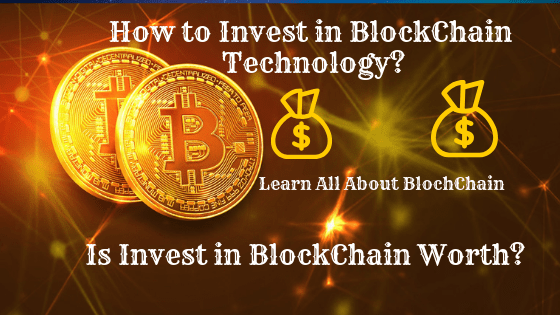 How to Invest in BlockChain Technology?