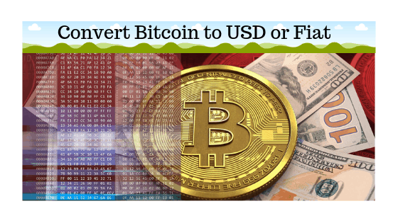 Convert Bitcoin to USD or Fiat