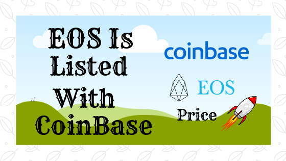 EOS Listed Coinbase